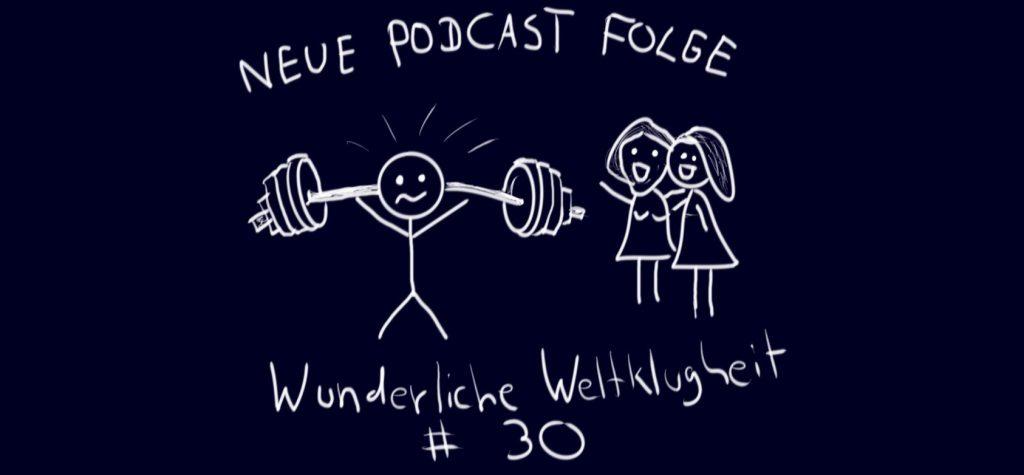 Wunderliche Weltklugheit #30 - Das neue Buch veröffentlicht, Fitness, Zwischenbericht der Quartalsziele und der Weg ist das Ziel