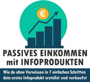 Passives Einkommen mit Infoprodukten