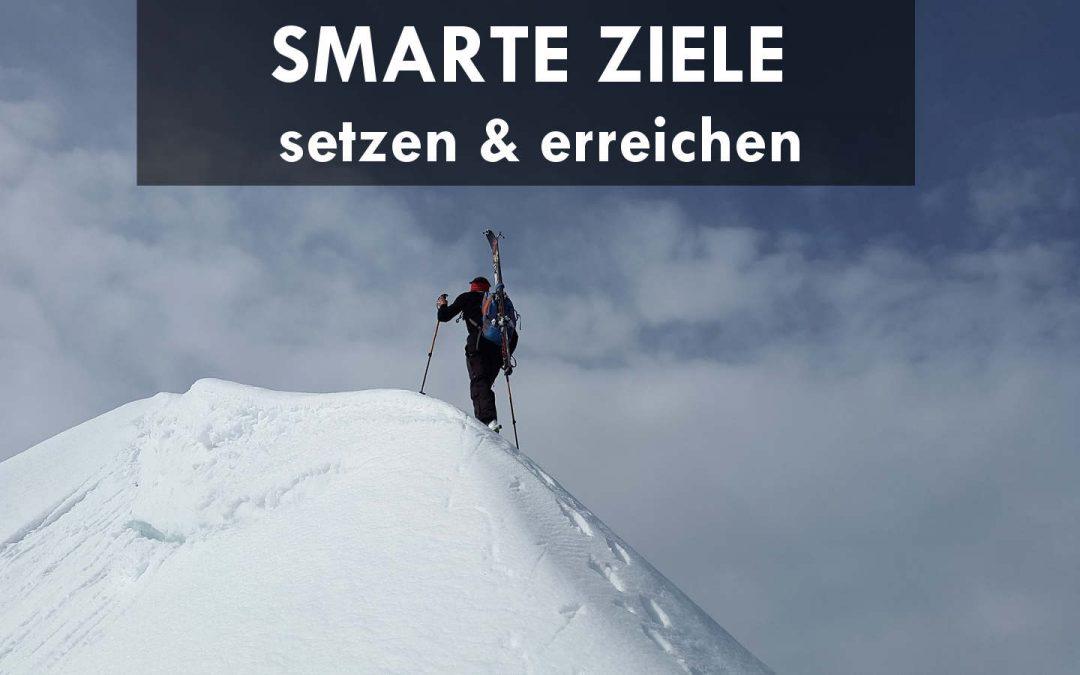 Richtige Zielsetzung: 5 Regeln für smarte Ziele und wie du diese erreichst (S.M.A.R.T)
