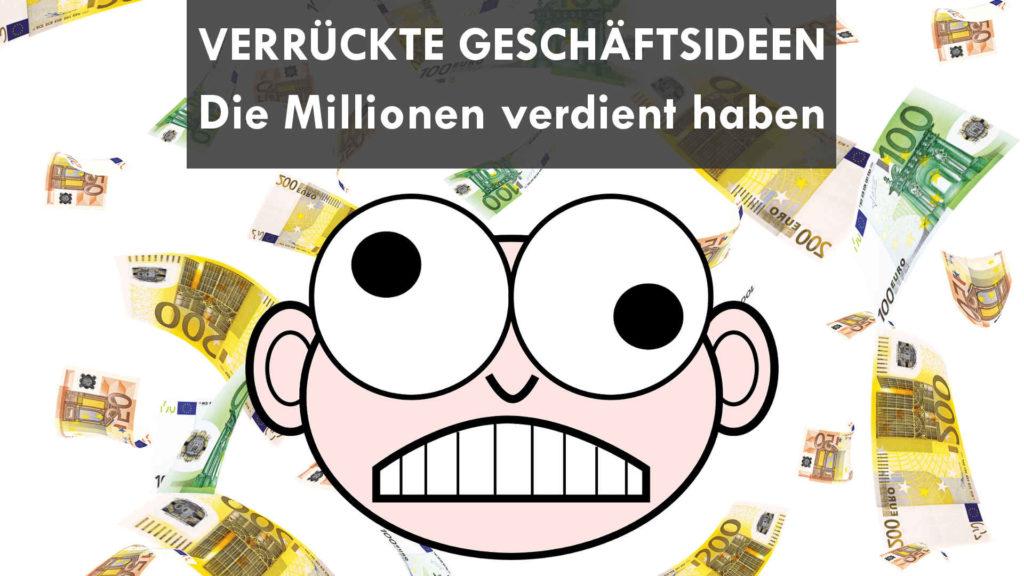 12 verrückte Geschäftsideen die Millionen verdient haben