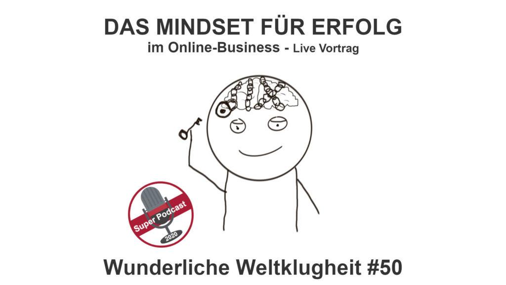 Wunderliche Weltklugheit #50 - Mindset für Erfolg im Online-Business